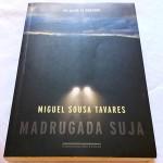 Madrugada Suja - Miguel Sousa Tavares
