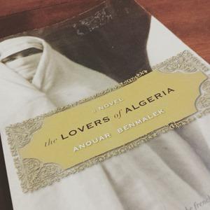The Lovers of Algeria - Anouar Benmalek