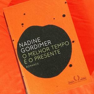 O melhor tempo é o presente - Nadine Gordimer